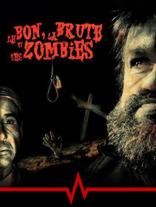 Le Bon, la Brute et les Zombies